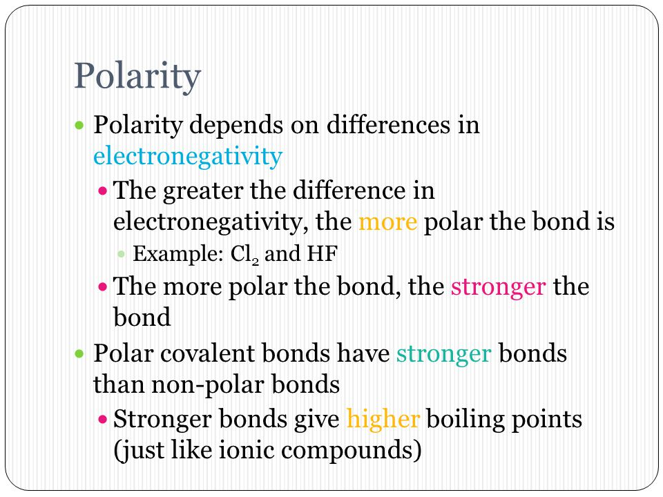Two Types of Covalent Bonds Polar covalent bonds are covalent bonds where electrons are shared unequally between the atoms Non-polar covalent bonds ar