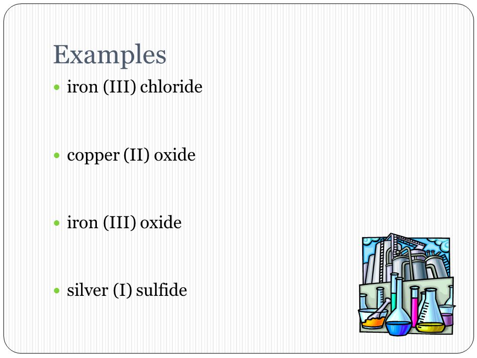 Transition Metal Compounds Since transition metals form multiple ions, roman numerals denote charge