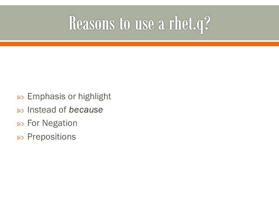  Emphasis or highlight  Instead of because  For Negation  Prepositions