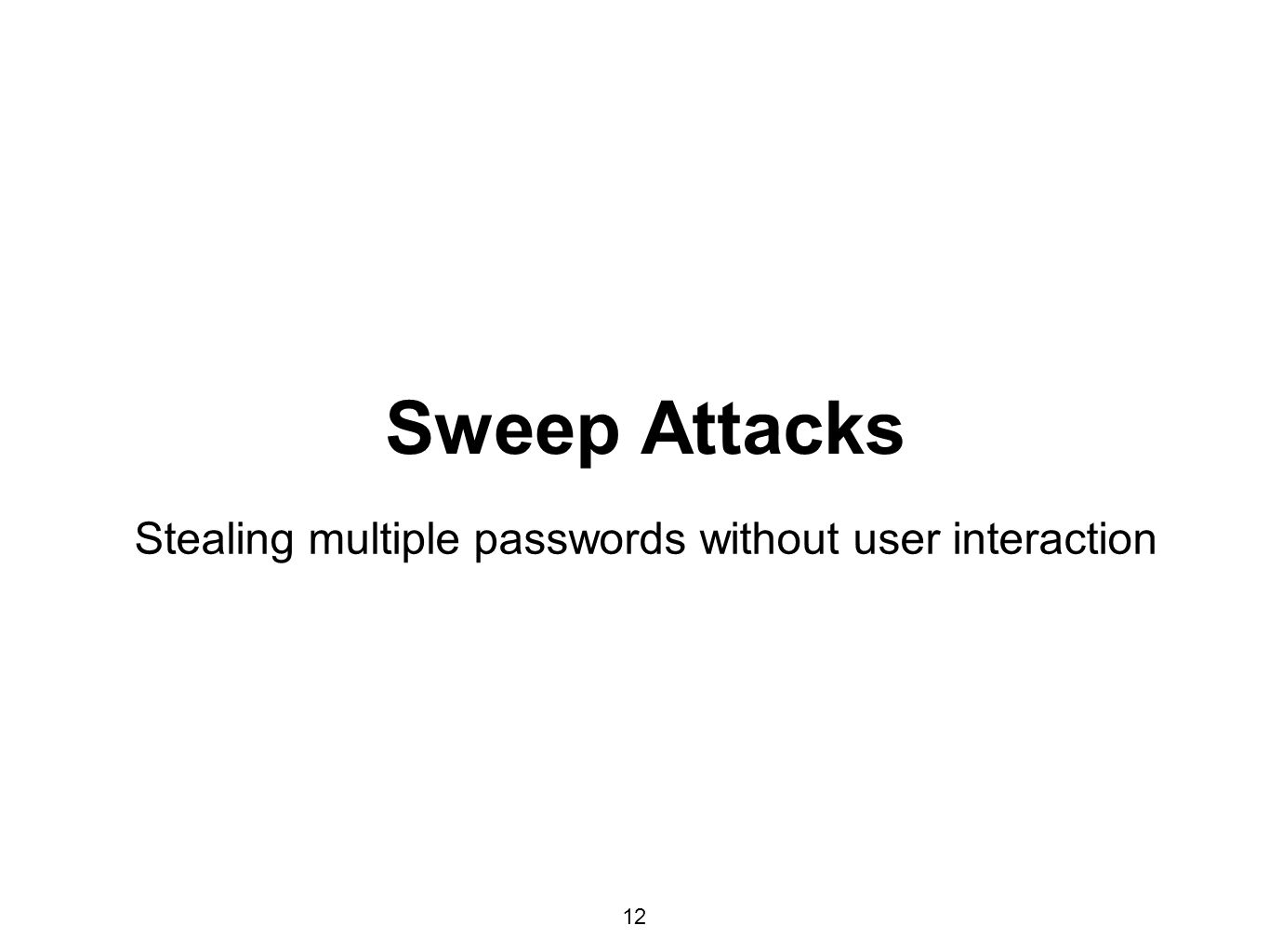 12 Sweep Attacks Stealing multiple passwords without user interaction