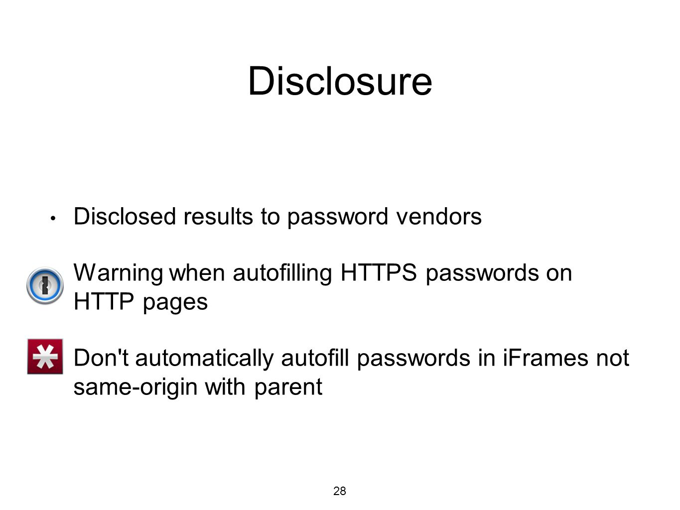 Disclosure Disclosed results to password vendors Warning when autofilling HTTPS passwords on HTTP pages Don't automatically autofill passwords in iFra