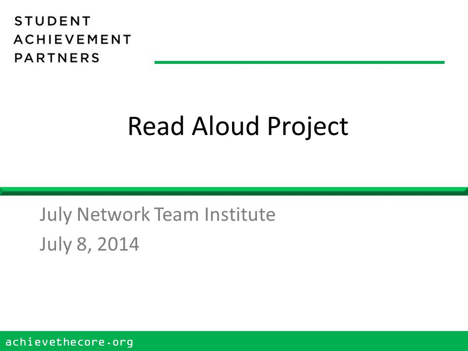 achievethecore.org 1 Read Aloud Project July Network Team Institute July 8, 2014