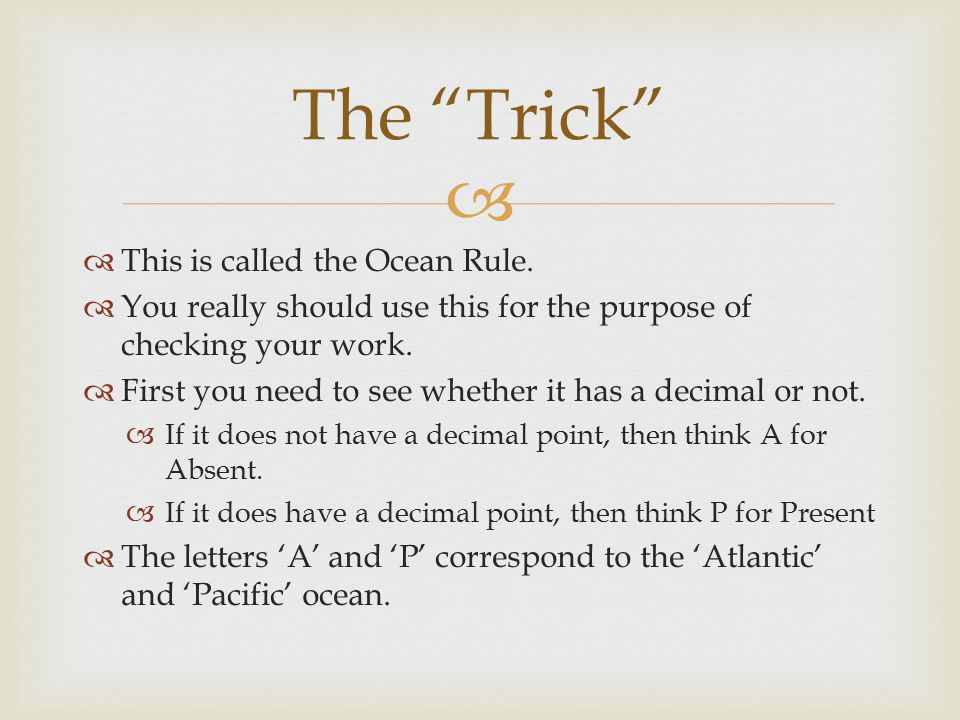   This is called the Ocean Rule.