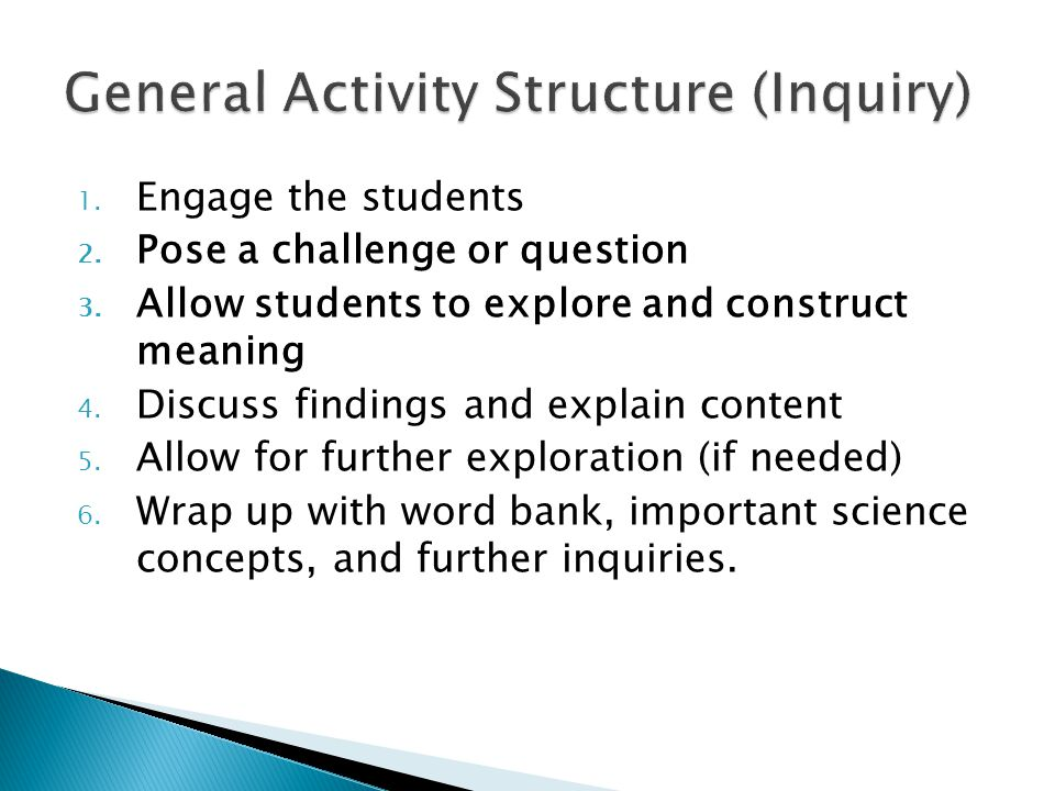 1. Engage the students 2. Pose a challenge or question 3.