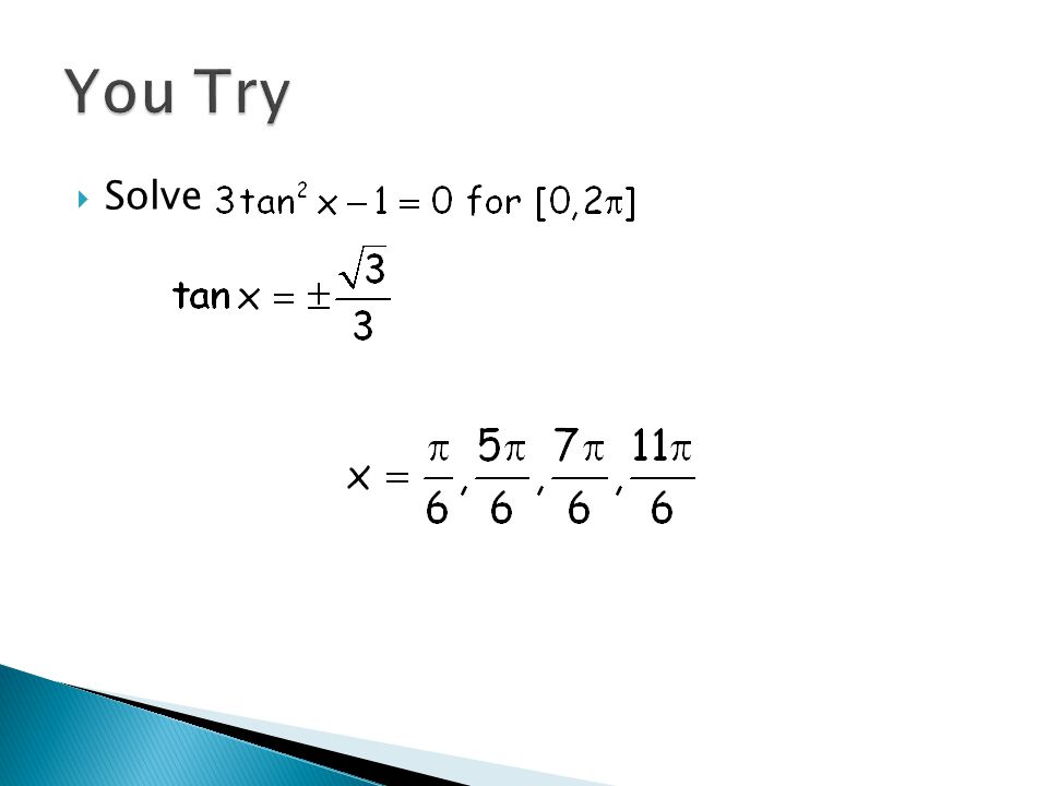 Hint: Make the words match so use a Pythagorean identity Quadratic: Set = 0 Combine like terms Factor—(same as 2x 2 -x-1)