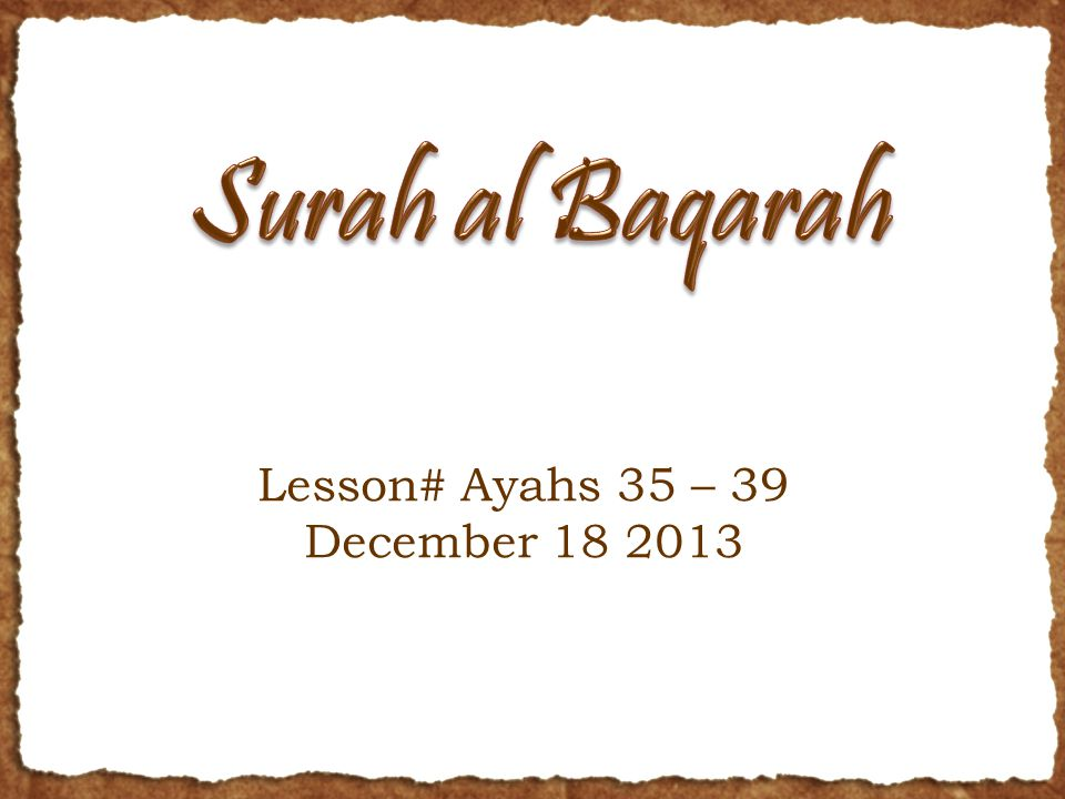 Lesson# Ayahs 35 – 39 December 18 2013