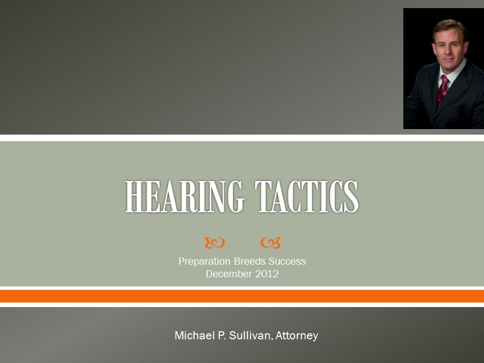  Preparation Breeds Success December 2012 Michael P. Sullivan, Attorney