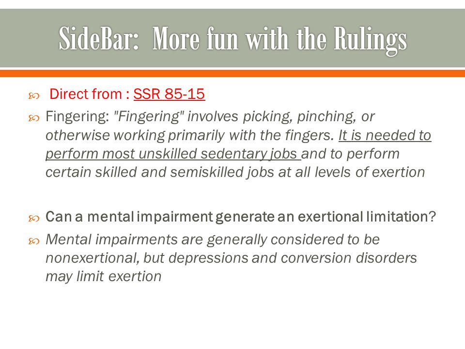  Direct from : SSR 85-15  Fingering: Fingering involves picking, pinching, or otherwise working primarily with the fingers.