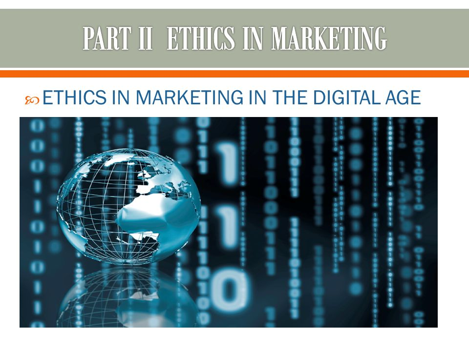  ETHICS IN MARKETING IN THE DIGITAL AGE