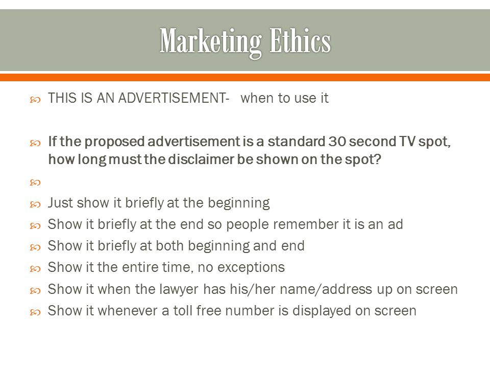  THIS IS AN ADVERTISEMENT- when to use it  If the proposed advertisement is a standard 30 second TV spot, how long must the disclaimer be shown on the spot.