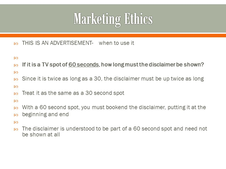  THIS IS AN ADVERTISEMENT- when to use it   If it is a TV spot of 60 seconds, how long must the disclaimer be shown.