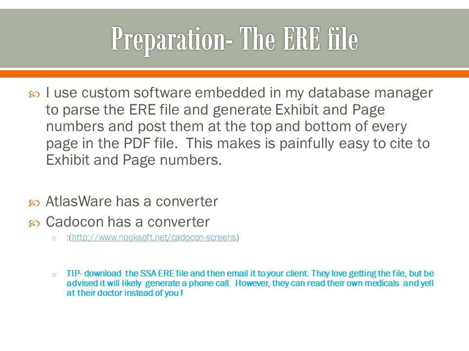  I use custom software embedded in my database manager to parse the ERE file and generate Exhibit and Page numbers and post them at the top and bottom of every page in the PDF file.