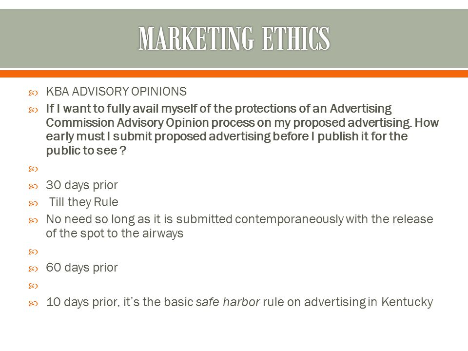  KBA ADVISORY OPINIONS  If I want to fully avail myself of the protections of an Advertising Commission Advisory Opinion process on my proposed advertising.