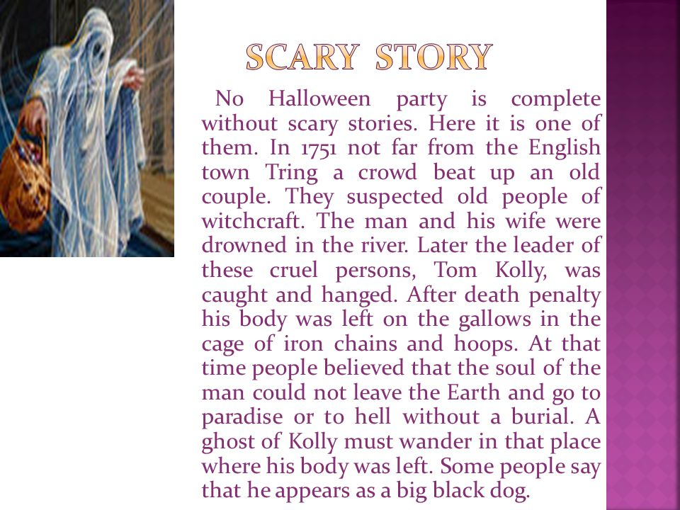 No Halloween party is complete without scary stories.