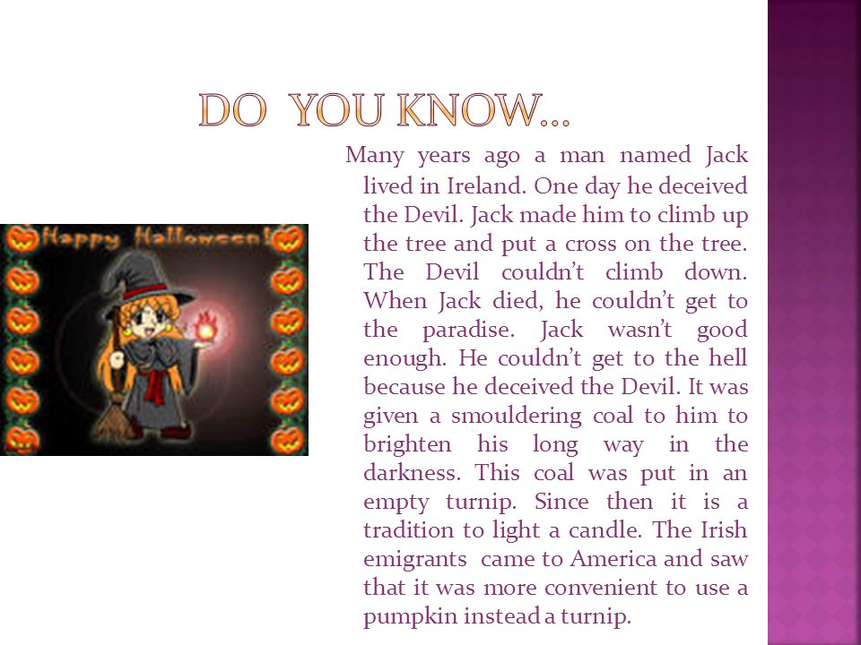 Many years ago a man named Jack lived in Ireland.One day he deceived the Devil.