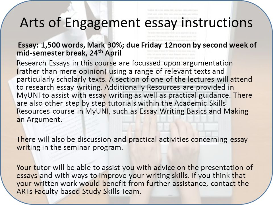 Arts of Engagement essay instructions Essay: 1,500 words, Mark 30%; due Friday 12noon by second week of mid-semester break, 24 th April Research Essay