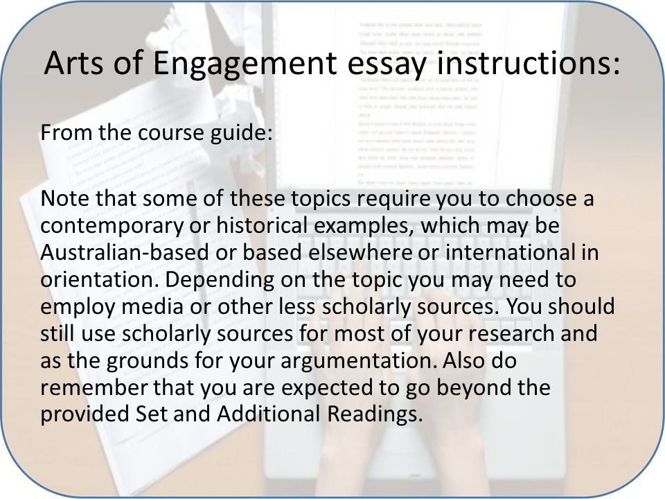 Final Tips: Think of each essay as series of one paragraph units rather than 1500 to 2500 words in total (which can be overwhelming) Write research write If you're having trouble, ask for an extension.