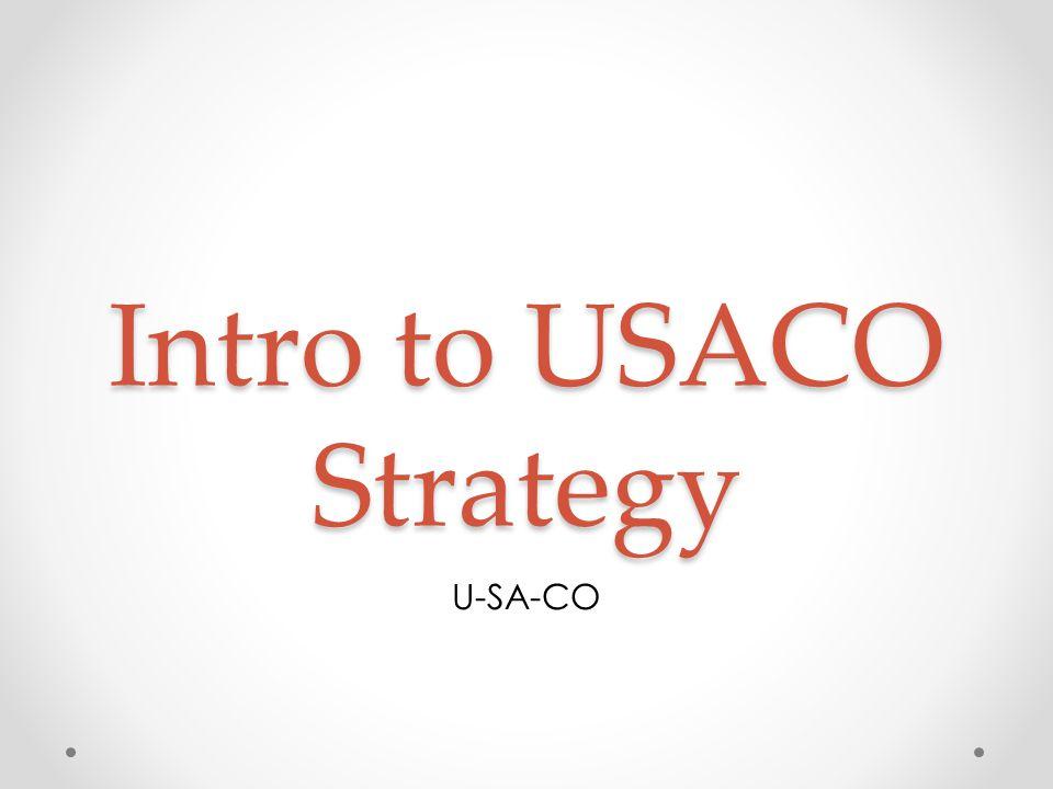Intro to USACO Strategy U-SA-CO