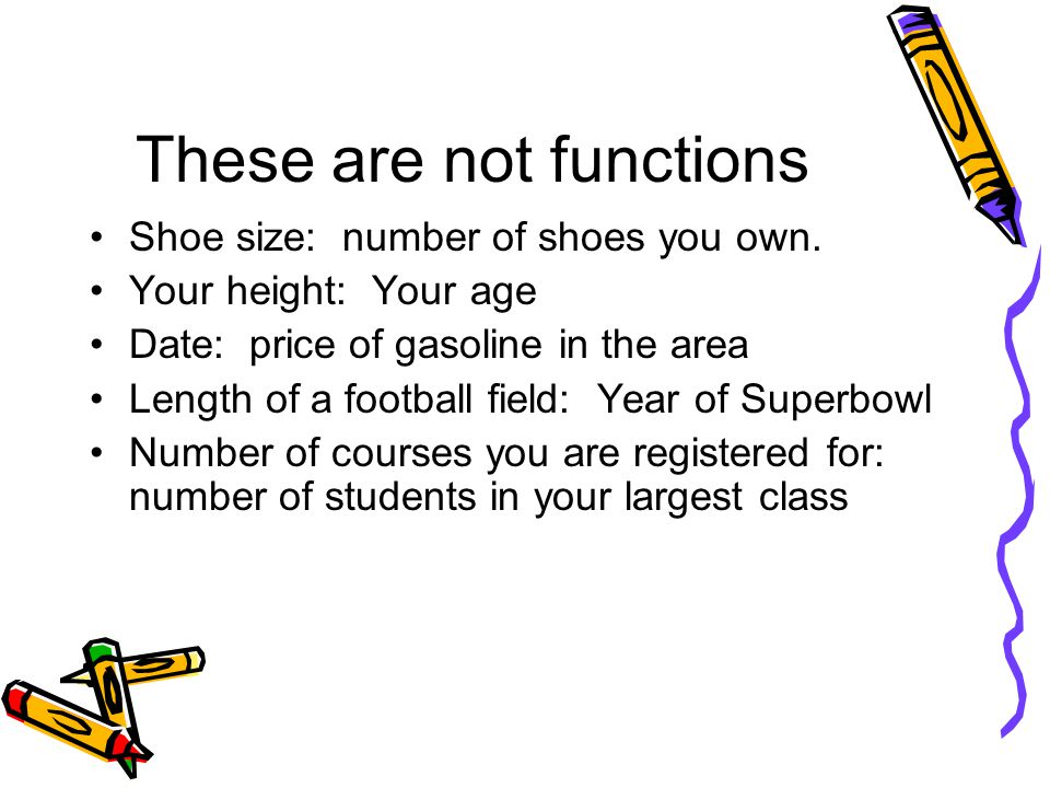 These are not functions Shoe size: number of shoes you own.