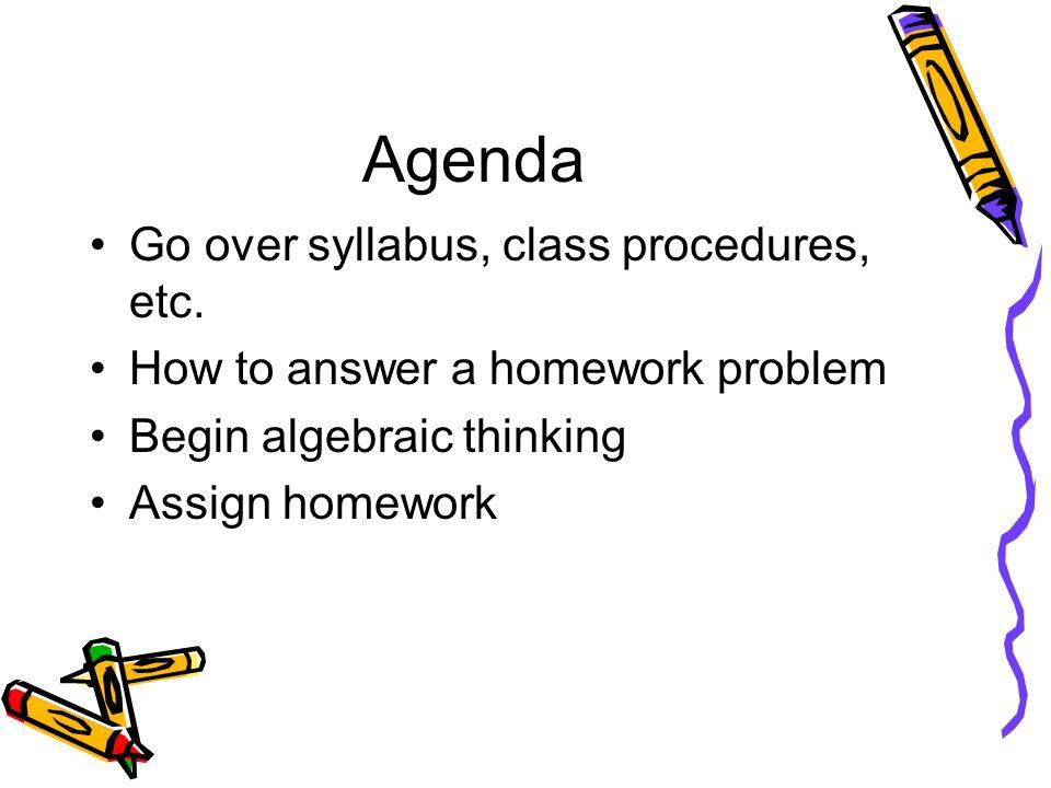 Agenda Go over syllabus, class procedures, etc.