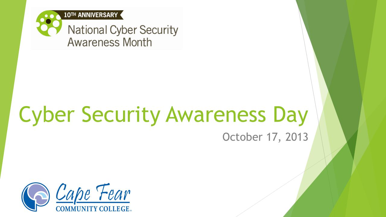 Cyber Security Awareness Day October 17, 2013