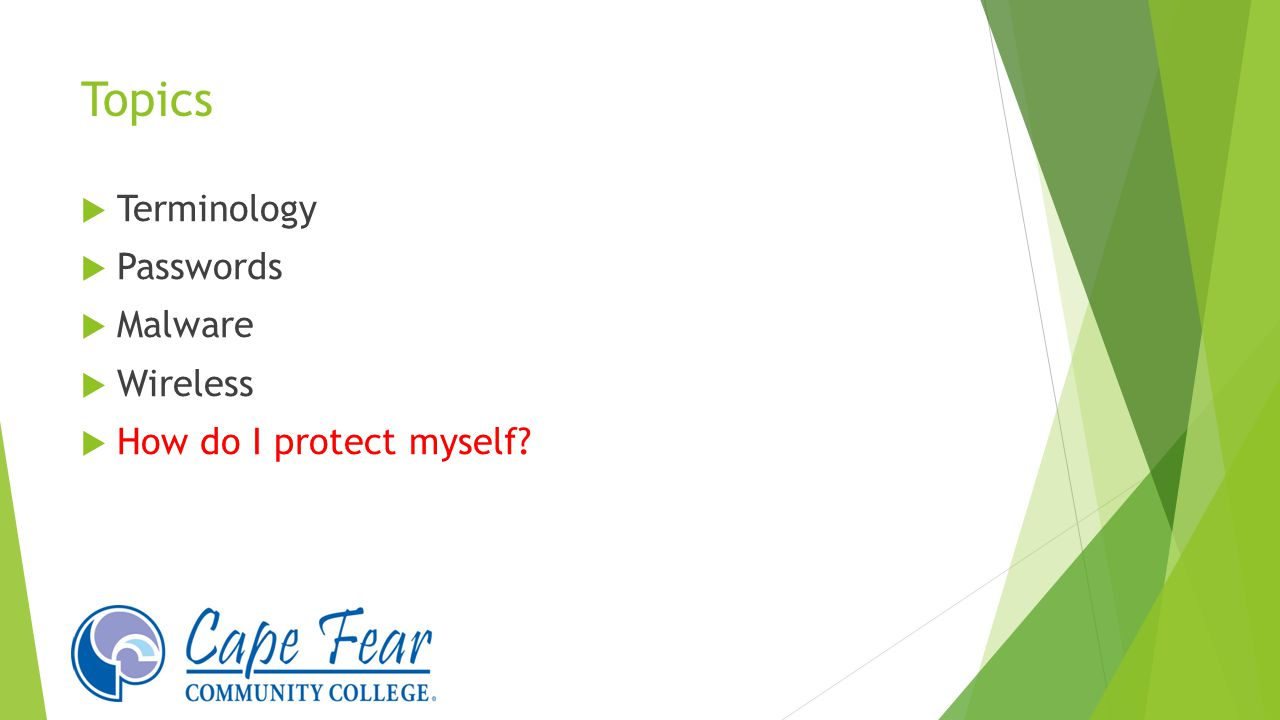 Topics  Terminology  Passwords  Malware  Wireless  How do I protect myself