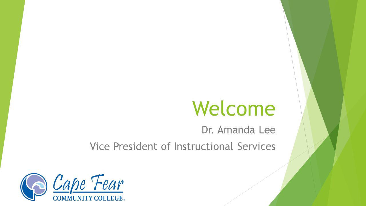 Welcome Dr. Amanda Lee Vice President of Instructional Services
