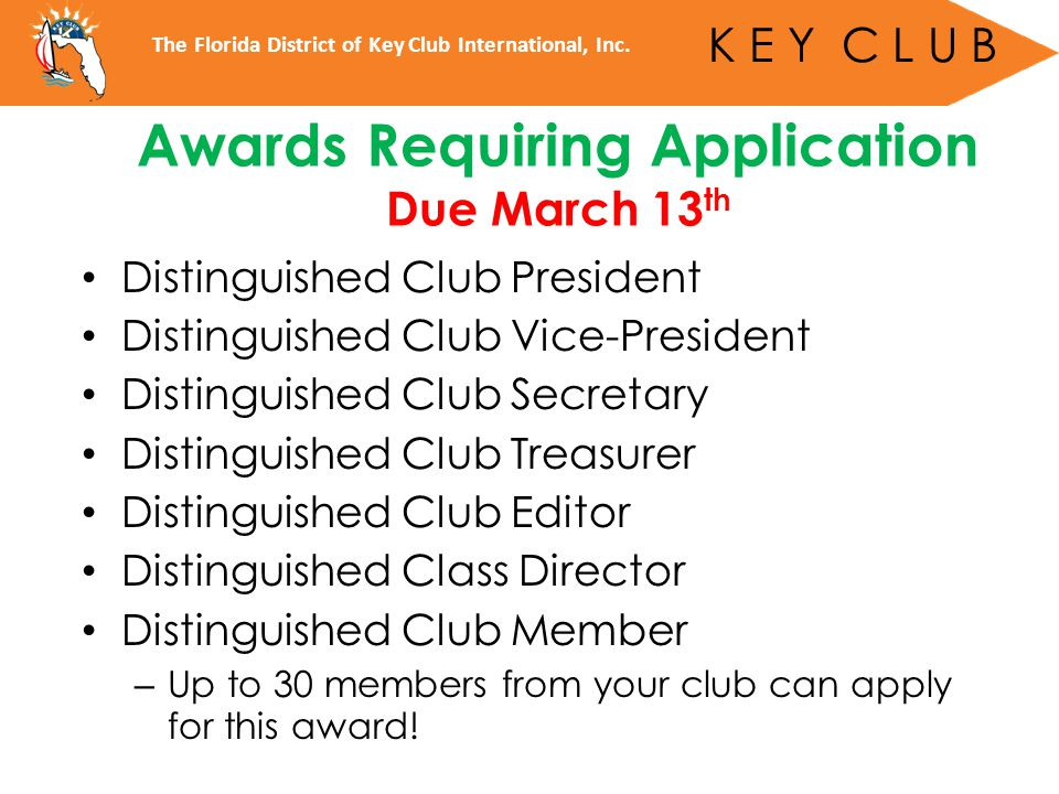 Distinguished Club President Distinguished Club Vice-President Distinguished Club Secretary Distinguished Club Treasurer Distinguished Club Editor Distinguished Class Director Distinguished Club Member – Up to 30 members from your club can apply for this award.