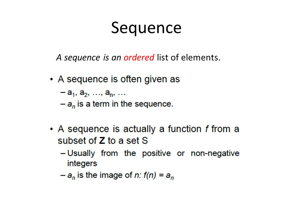 Sequence A sequence is an ordered list of elements.