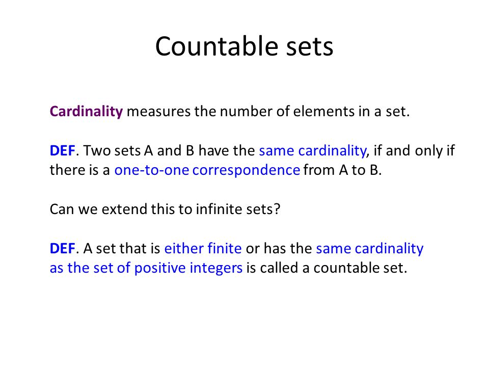 Countable sets Cardinality measures the number of elements in a set.