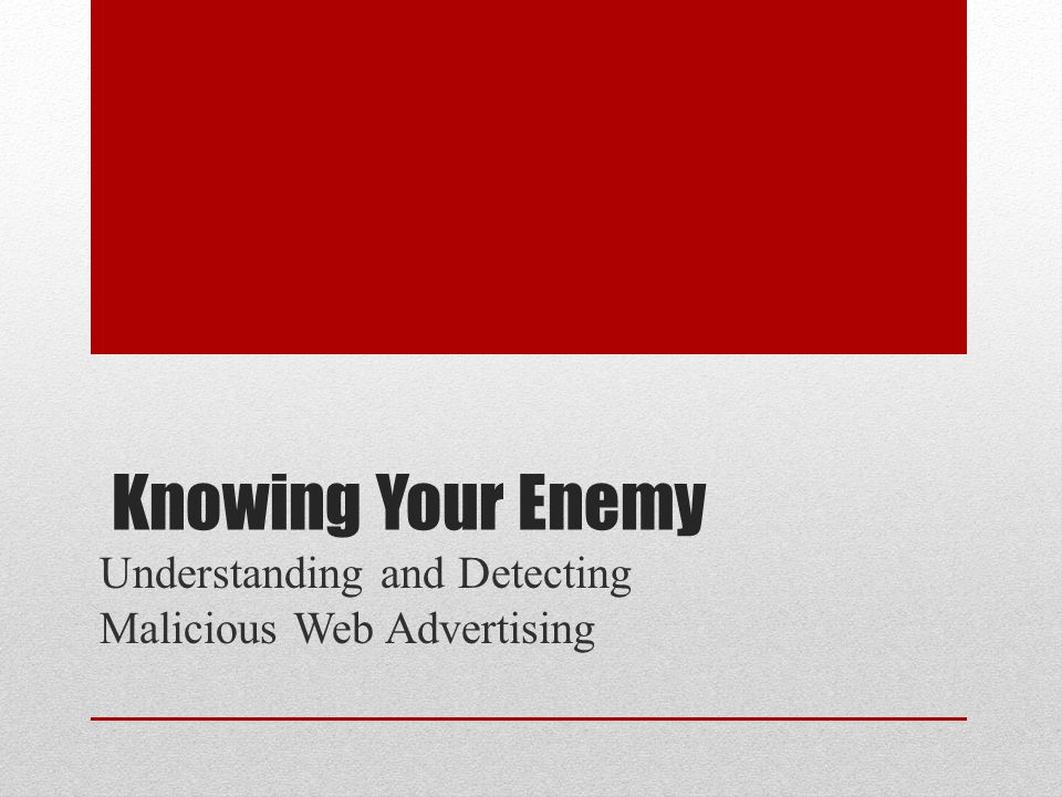 Knowing Your Enemy Understanding and Detecting Malicious Web Advertising