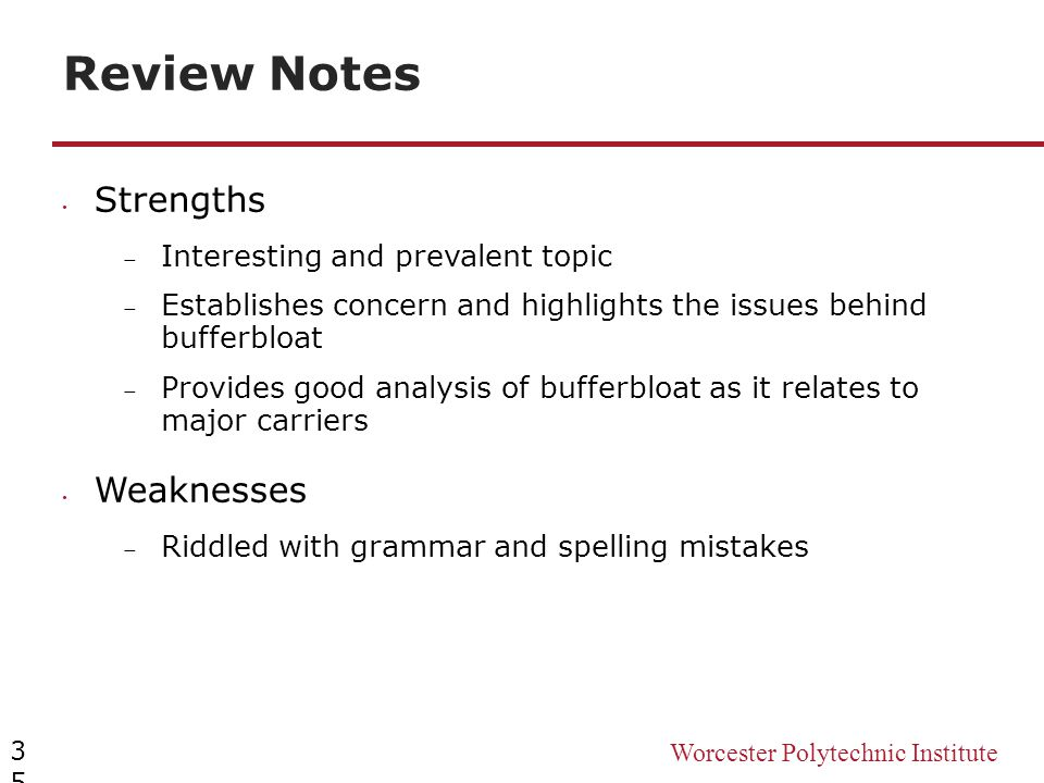 Worcester Polytechnic Institute Review Notes Strengths  Interesting and prevalent topic  Establishes concern and highlights the issues behind buffer