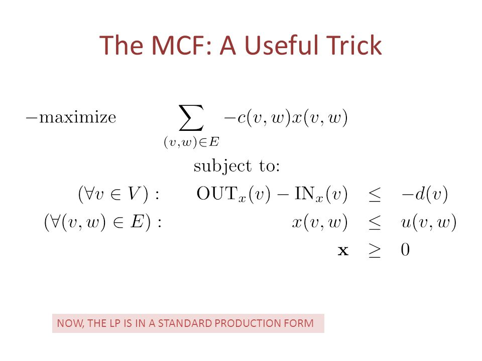 The MCF: A Useful Trick NOW, THE LP IS IN A STANDARD PRODUCTION FORM