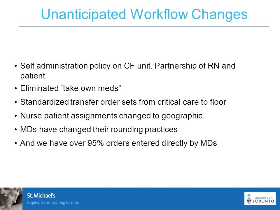 Unanticipated Workflow Changes Self administration policy on CF unit.