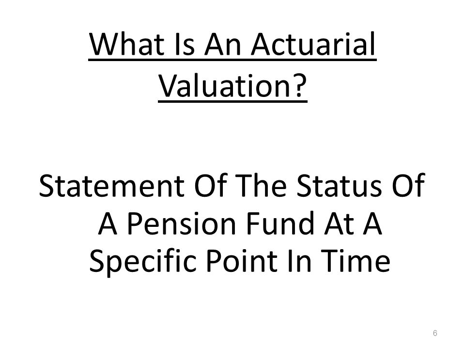 What Is An Actuarial Valuation.