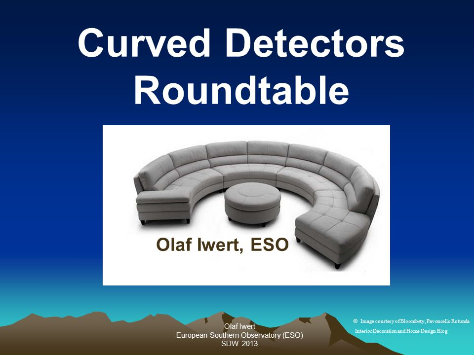 Olaf Iwert European Southern Observatory (ESO) SDW 2013 Curved Detectors Roundtable Olaf Iwert, ESO © Image courtesy of Bloombety, Pavoncello Rotunda Interior Decoration and Home Design Blog