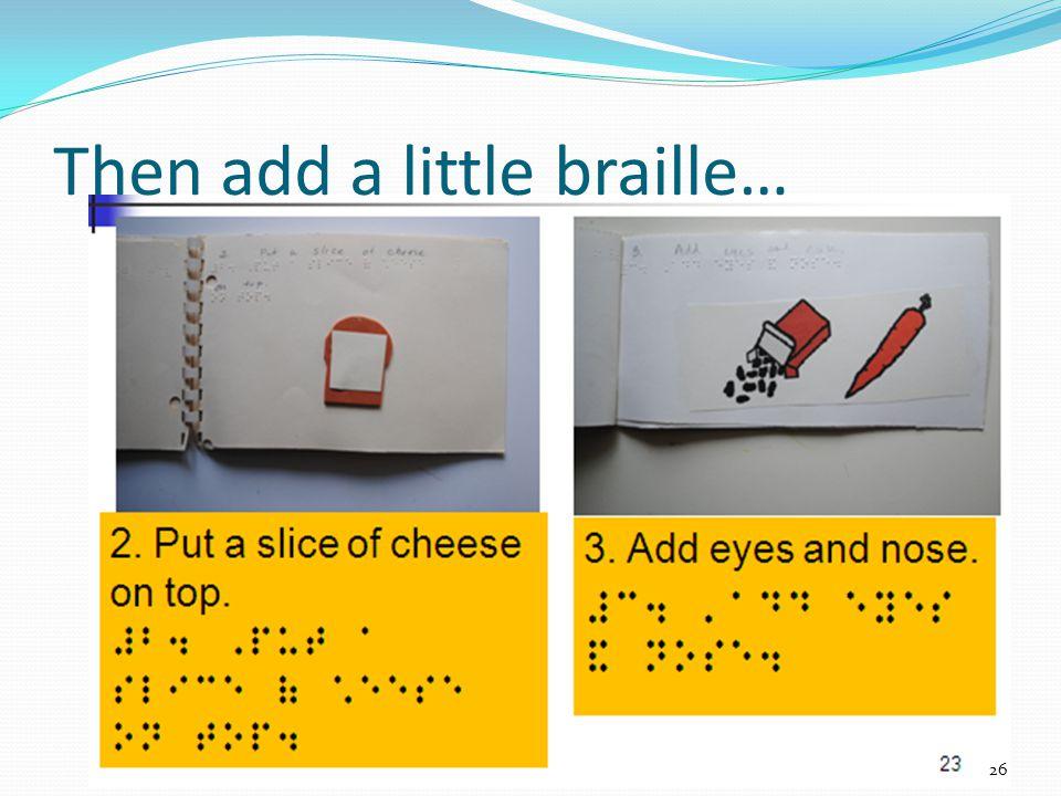 Then add a little braille… 26