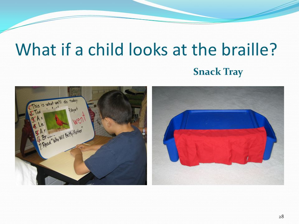 Snack Tray What if a child looks at the braille 28