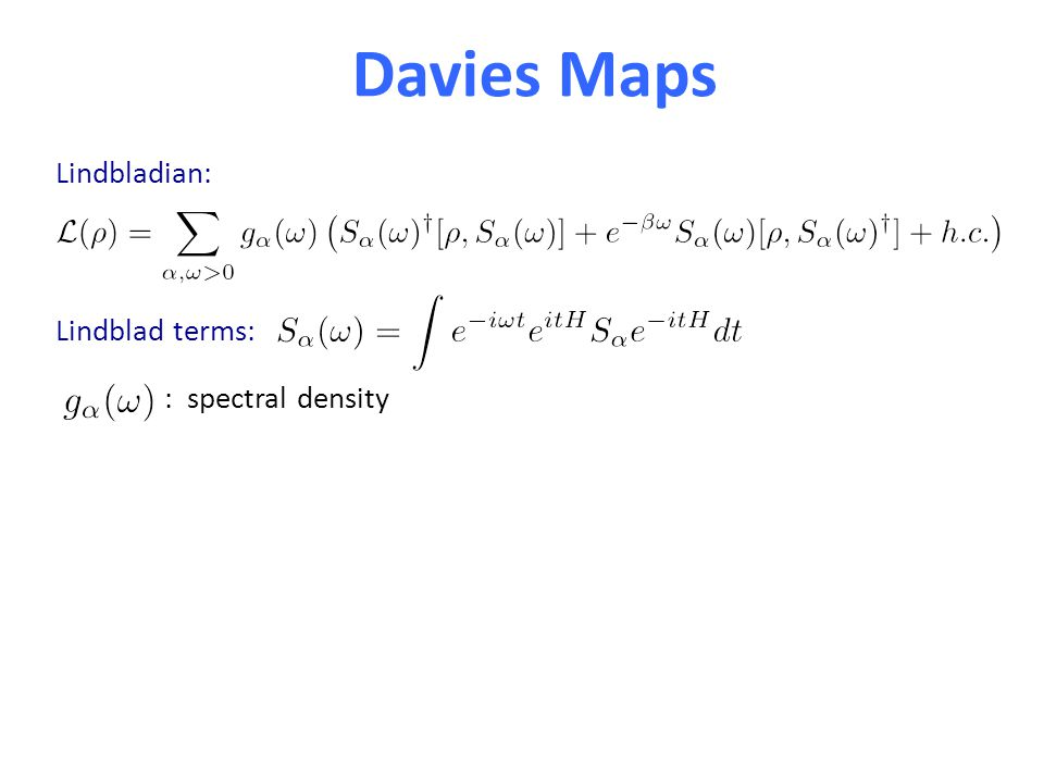 Davies Maps Lindbladian: Lindblad terms: : spectral density
