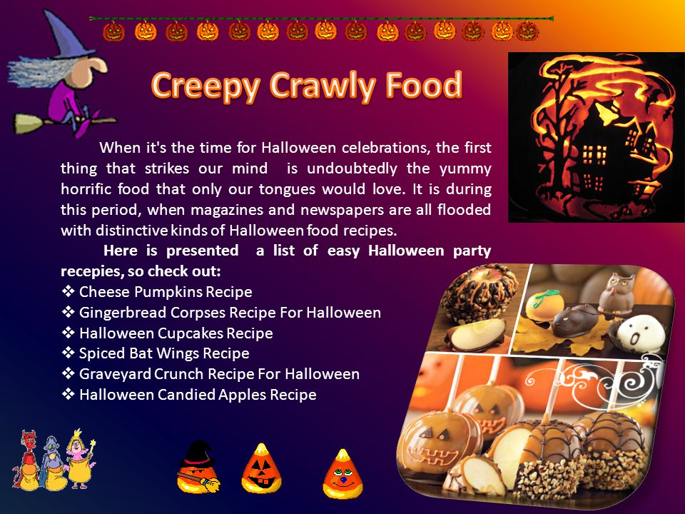 When it s the time for Halloween celebrations, the first thing that strikes our mind is undoubtedly the yummy horrific food that only our tongues would love.