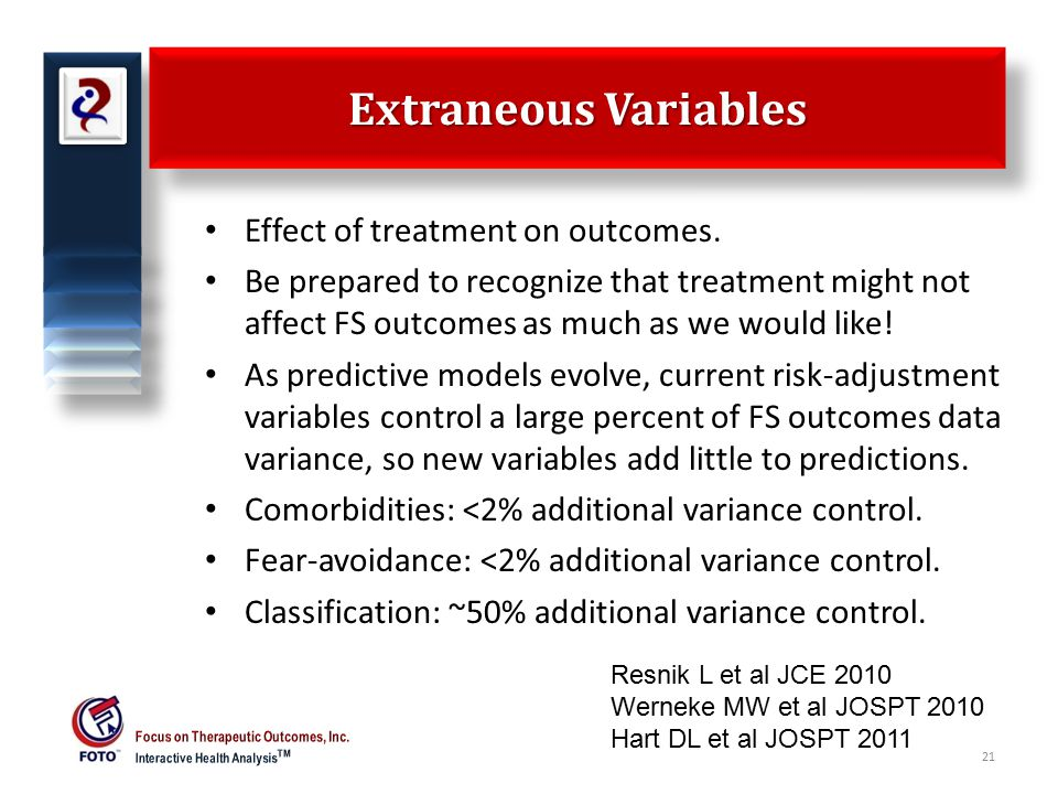 Extraneous Variables Effect of treatment on outcomes.