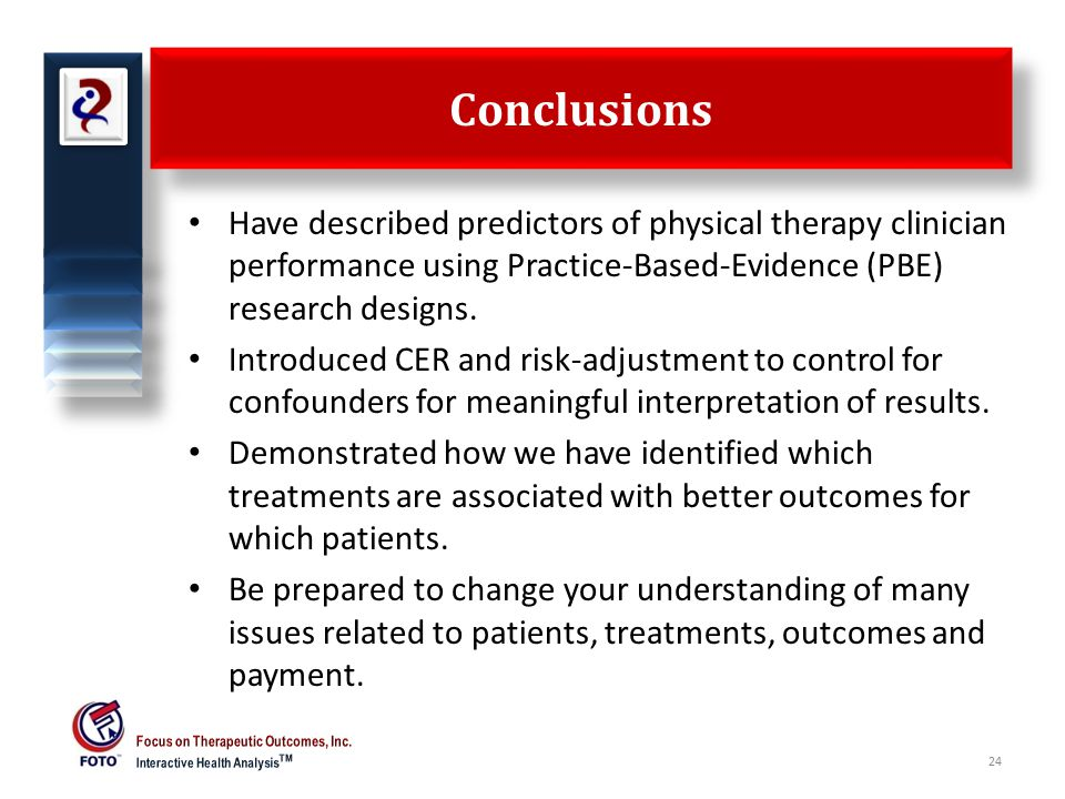 Conclusions Have described predictors of physical therapy clinician performance using Practice-Based-Evidence (PBE) research designs.
