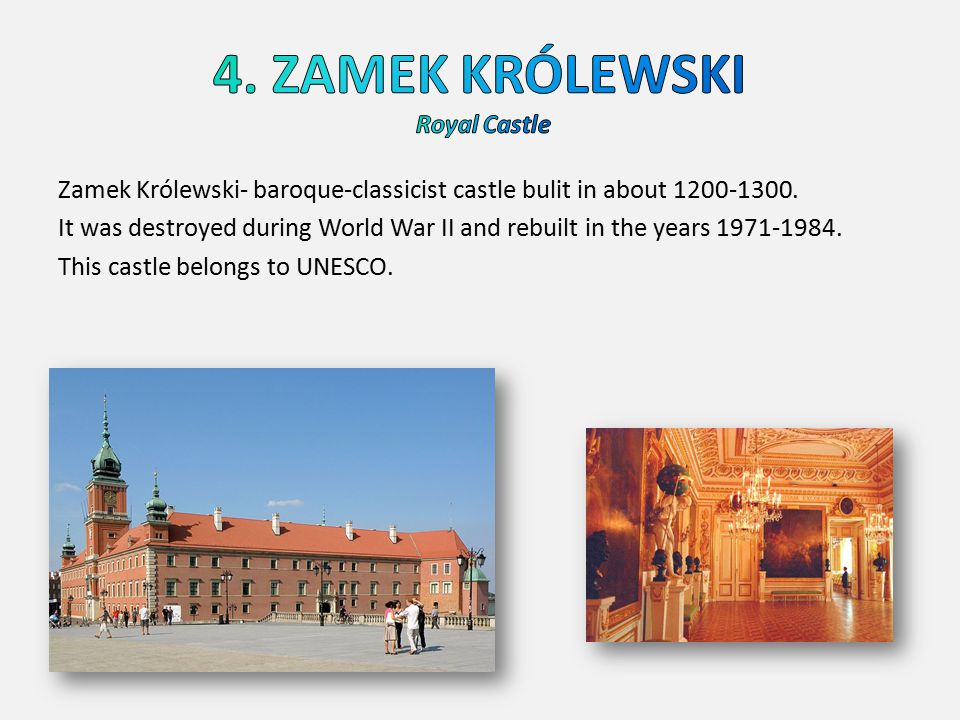 Zamek Królewski- baroque-classicist castle bulit in about 1200-1300. It was destroyed during World War II and rebuilt in the years 1971-1984. This cas
