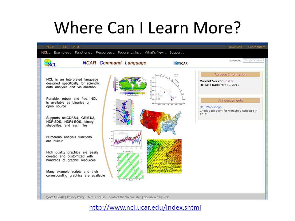 Where Can I Learn More? http://www.unidata.ucar.edu/software/netcdf/