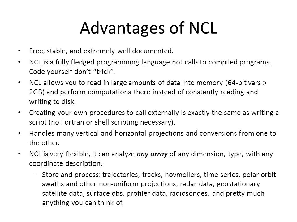 Advantages of NCL Free, stable, and extremely well documented.
