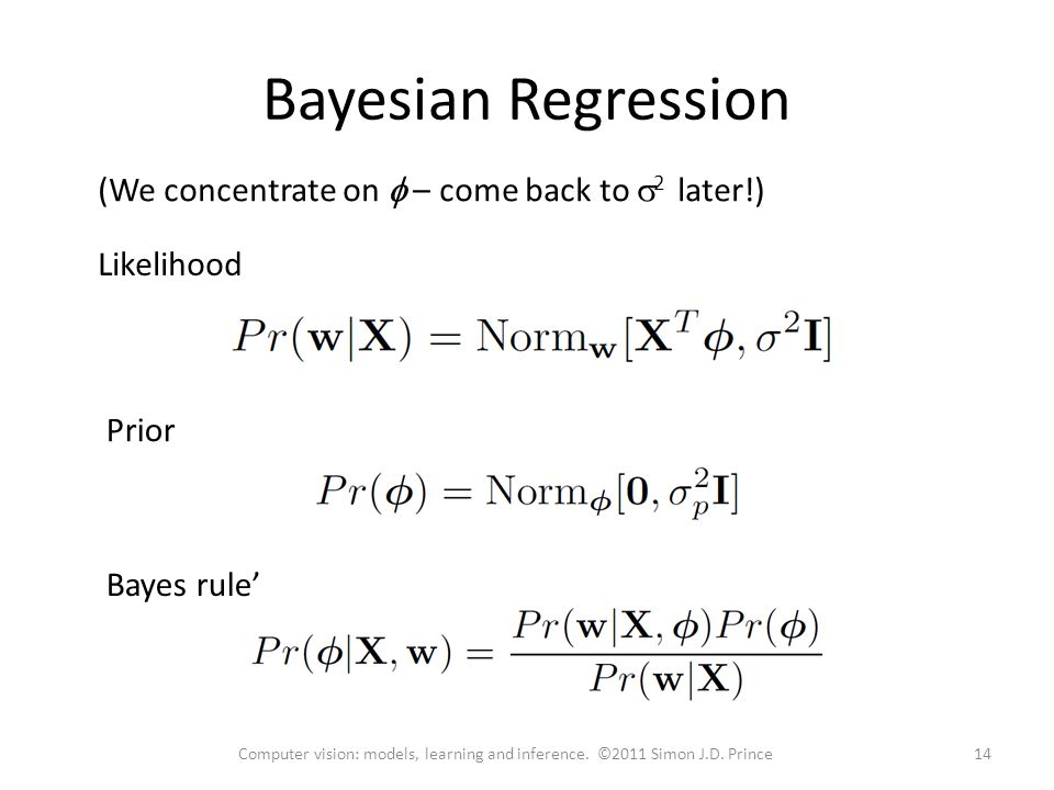 Bayesian Regression Likelihood Prior (We concentrate on  – come back to  2 later!) Bayes rule' 14Computer vision: models, learning and inference. ©2