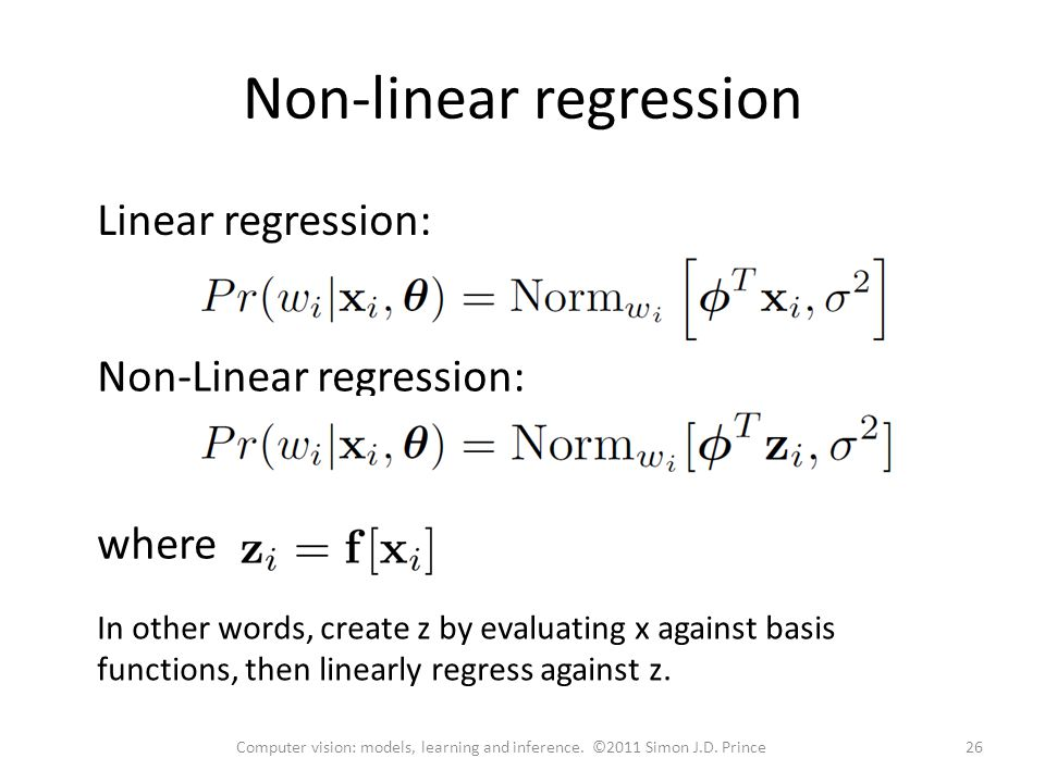 Non-linear regression Linear regression: Non-Linear regression: where In other words, create z by evaluating x against basis functions, then linearly regress against z.