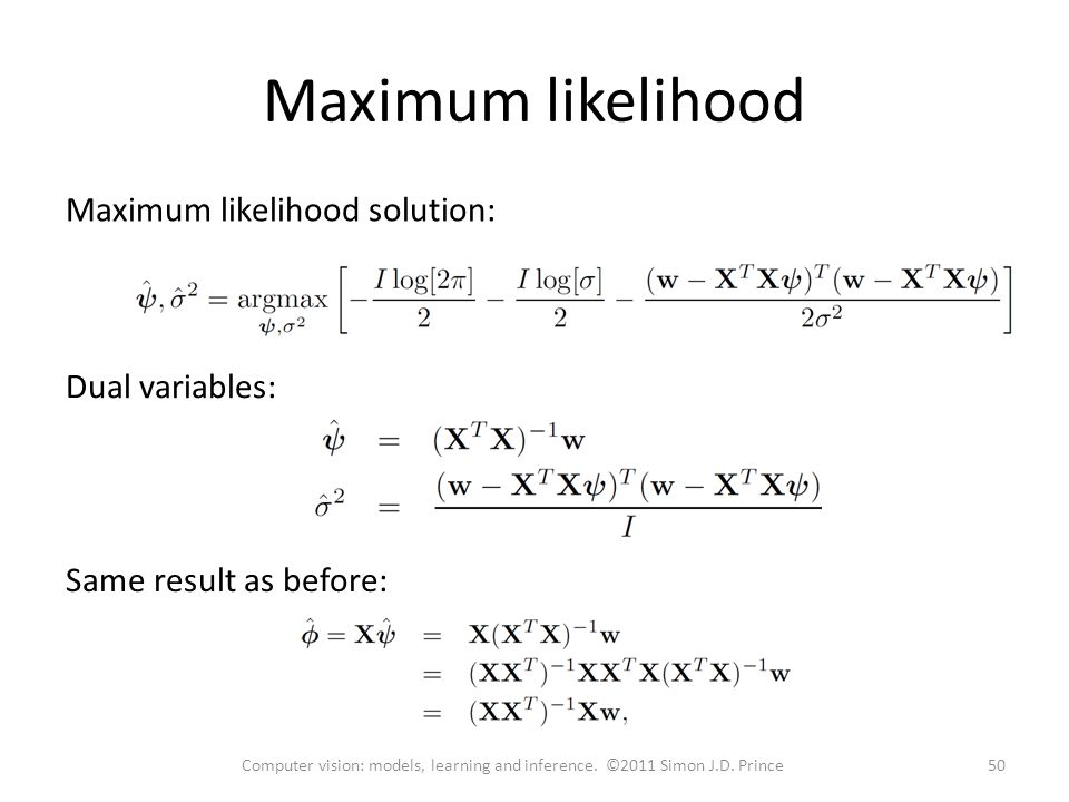Maximum likelihood 50Computer vision: models, learning and inference.