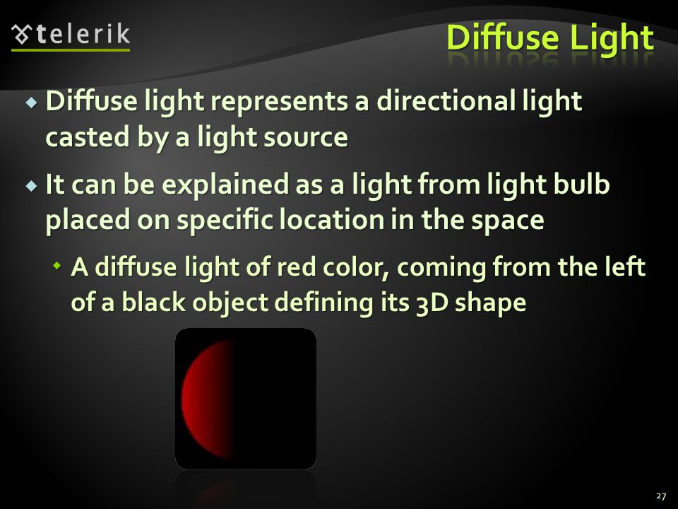  Diffuse light represents a directional light casted by a light source  It can be explained as a light from light bulb placed on specific location i