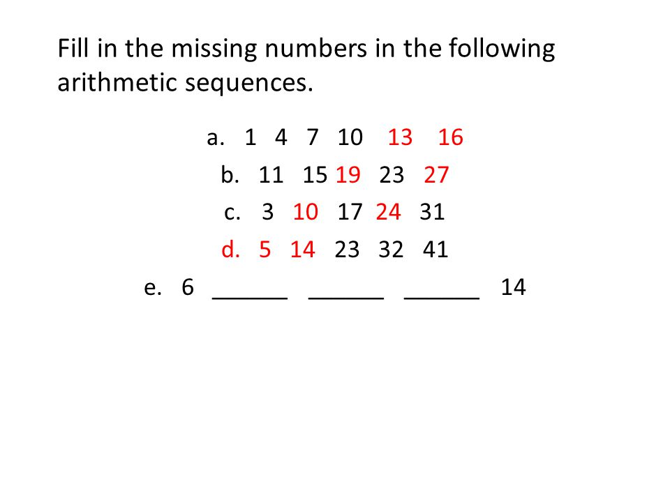 Fill in the missing numbers in the following arithmetic sequences.